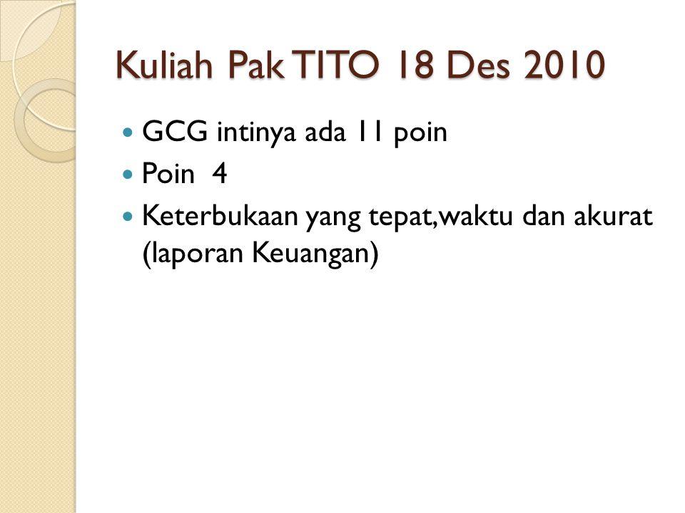 Kuliah Pak TITO 18 Des 2010 GCG intinya ada 11 poin Poin 4