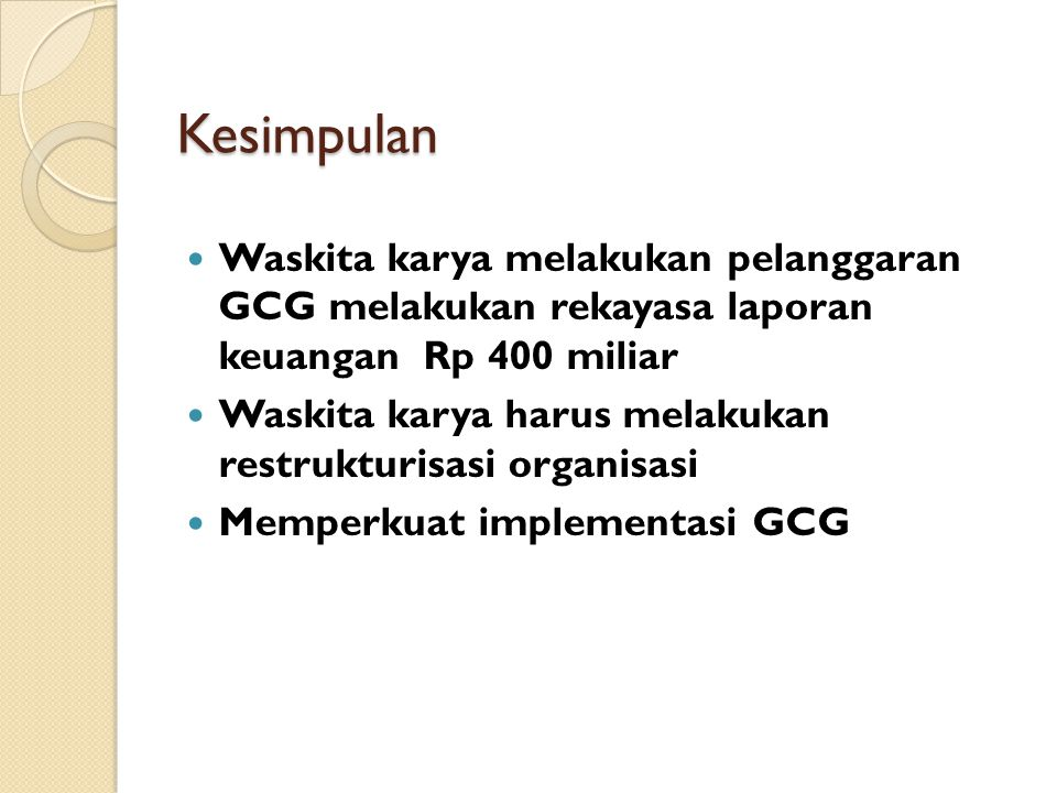 Kesimpulan Waskita karya melakukan pelanggaran GCG melakukan rekayasa laporan keuangan Rp 400 miliar.