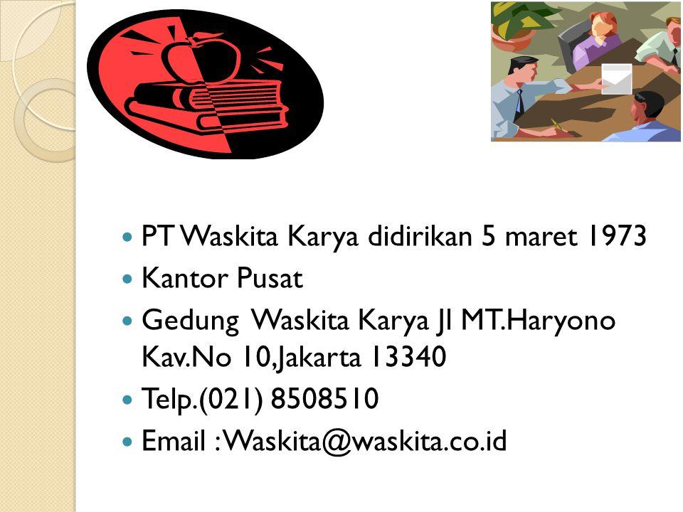 PT Waskita Karya didirikan 5 maret 1973