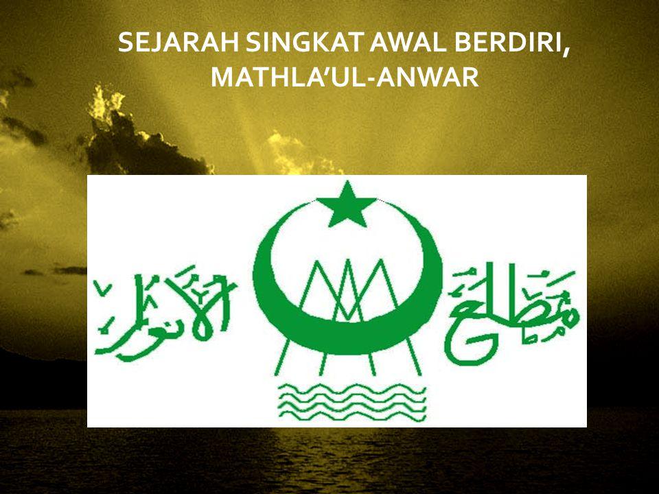 SEJARAH SINGKAT AWAL BERDIRI, MATHLA'UL-ANWAR