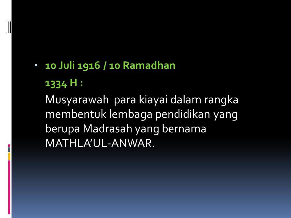 10 Juli 1916 / 10 Ramadhan 1334 H :