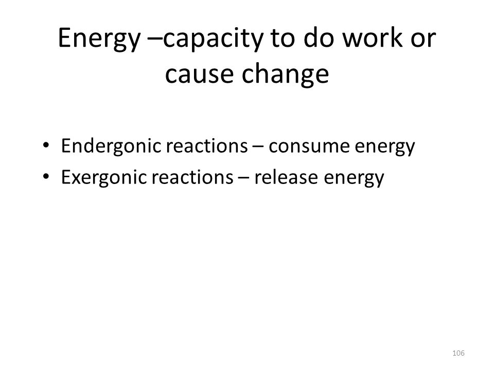 Energy –capacity to do work or cause change