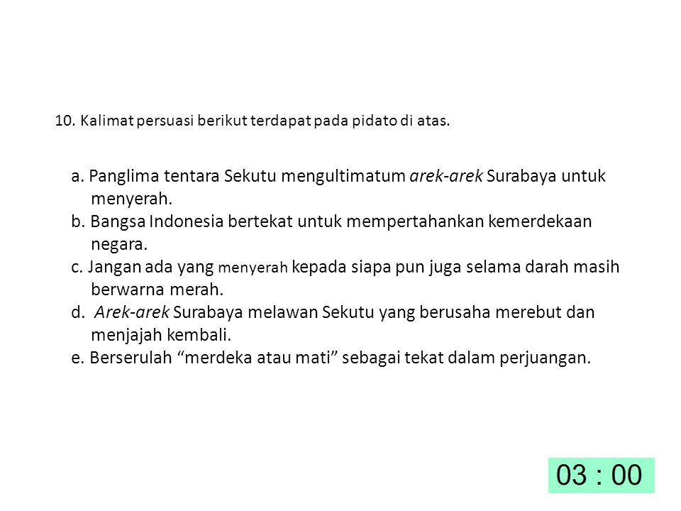 b. Bangsa Indonesia bertekat untuk mempertahankan kemerdekaan negara.
