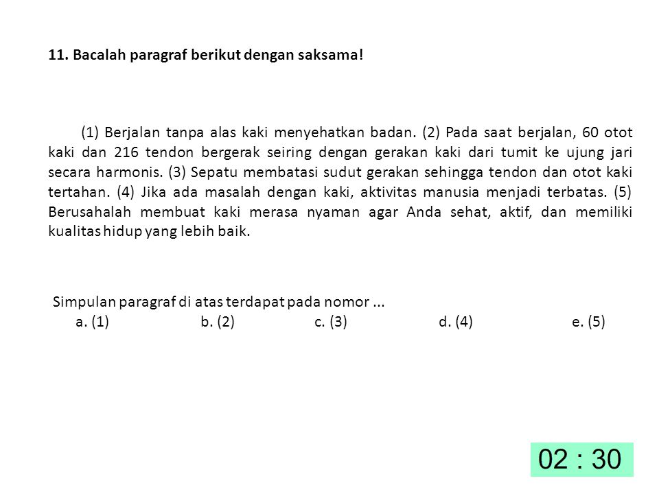 11. Bacalah paragraf berikut dengan saksama!