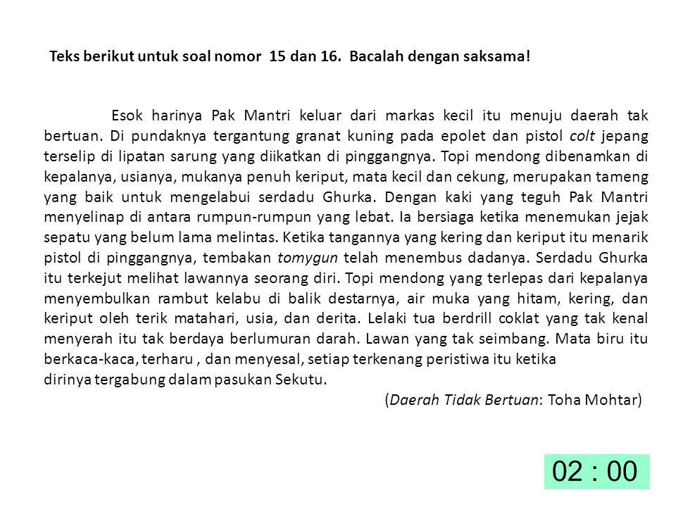 Teks berikut untuk soal nomor 15 dan 16. Bacalah dengan saksama!