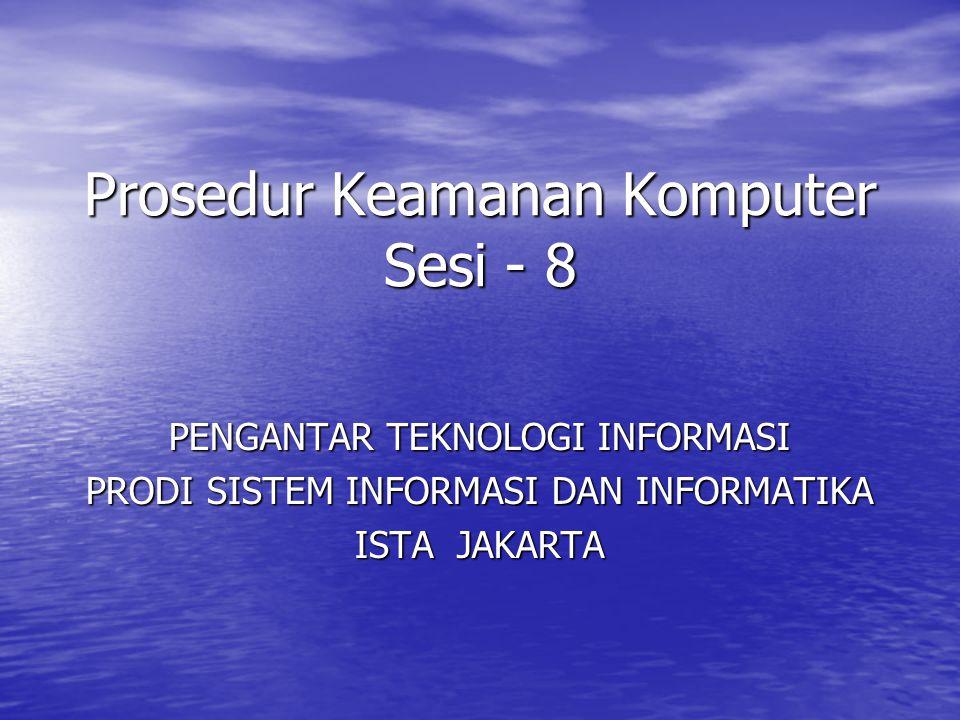 Prosedur Keamanan Komputer Sesi - 8
