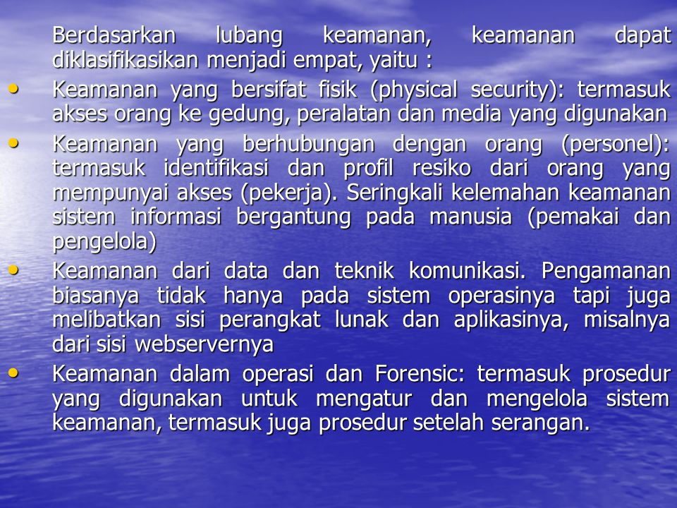 Berdasarkan lubang keamanan, keamanan dapat diklasifikasikan menjadi empat, yaitu :