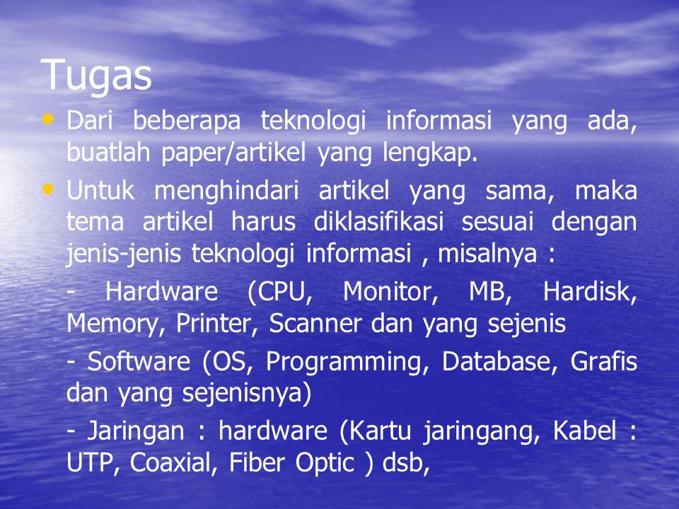 Tugas Dari beberapa teknologi informasi yang ada, buatlah paper/artikel yang lengkap.