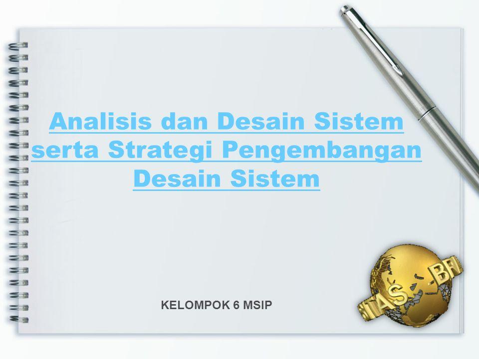 Analisis dan Desain Sistem serta Strategi Pengembangan Desain Sistem
