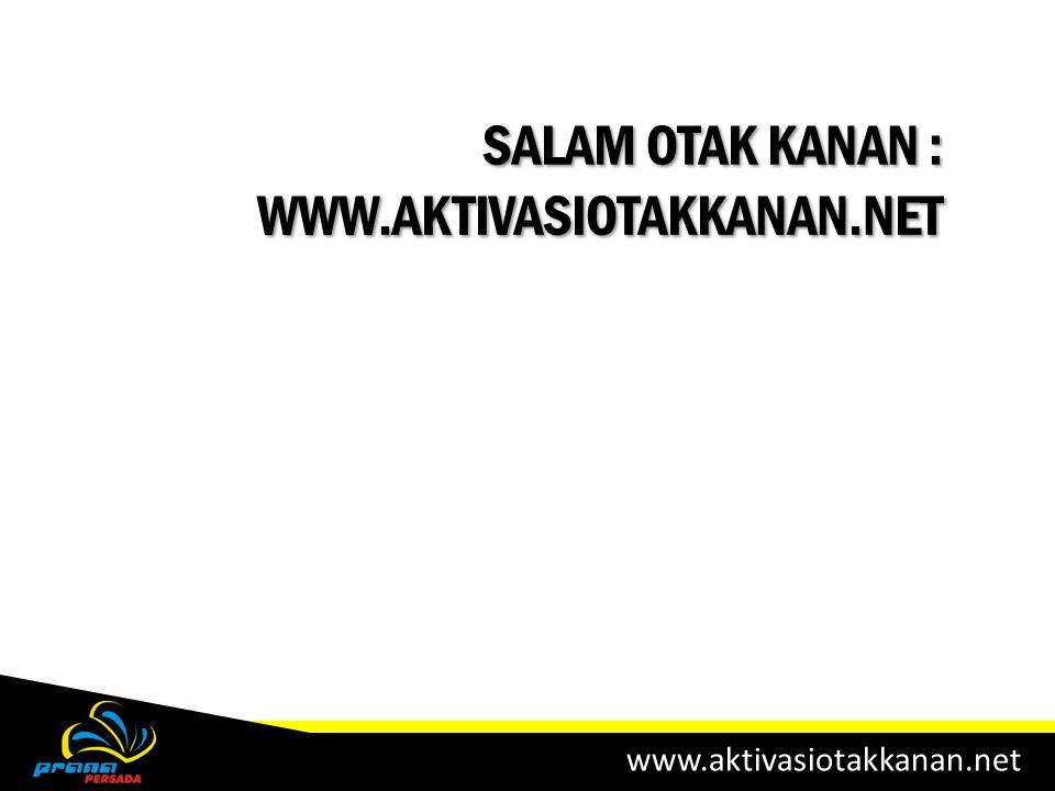 Salam otak kanan : www.aktivasiotakkanan.net