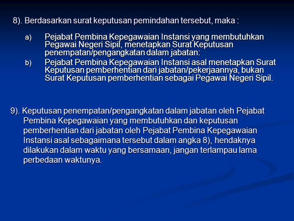 8). Berdasarkan surat keputusan pemindahan tersebut, maka :