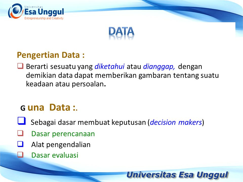 DATA Sebagai dasar membuat keputusan (decision makers)