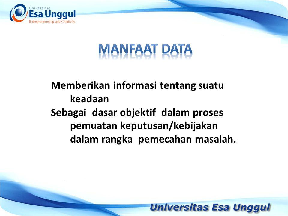 MANFAAT DATA Memberikan informasi tentang suatu keadaan