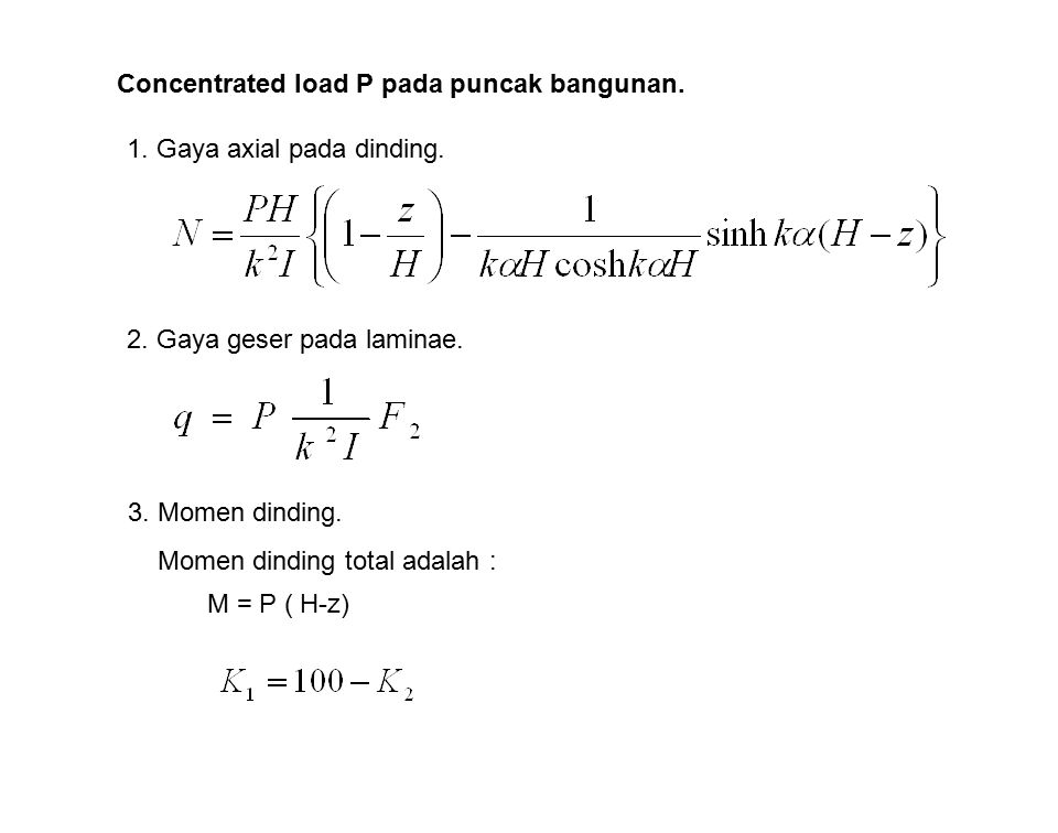Concentrated load P pada puncak bangunan.