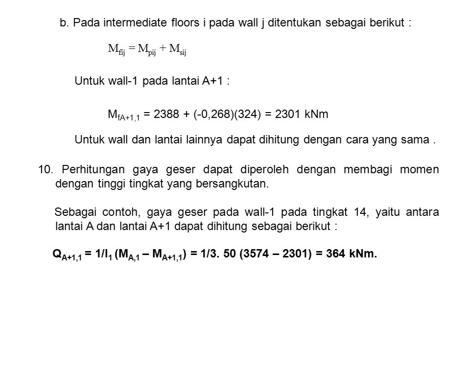 b. Pada intermediate floors i pada wall j ditentukan sebagai berikut :