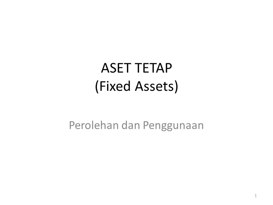 ASET TETAP (Fixed Assets)