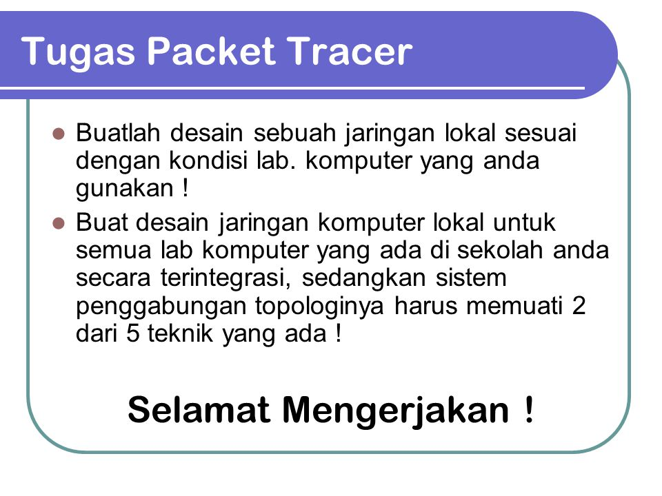 Tugas Packet Tracer Selamat Mengerjakan !