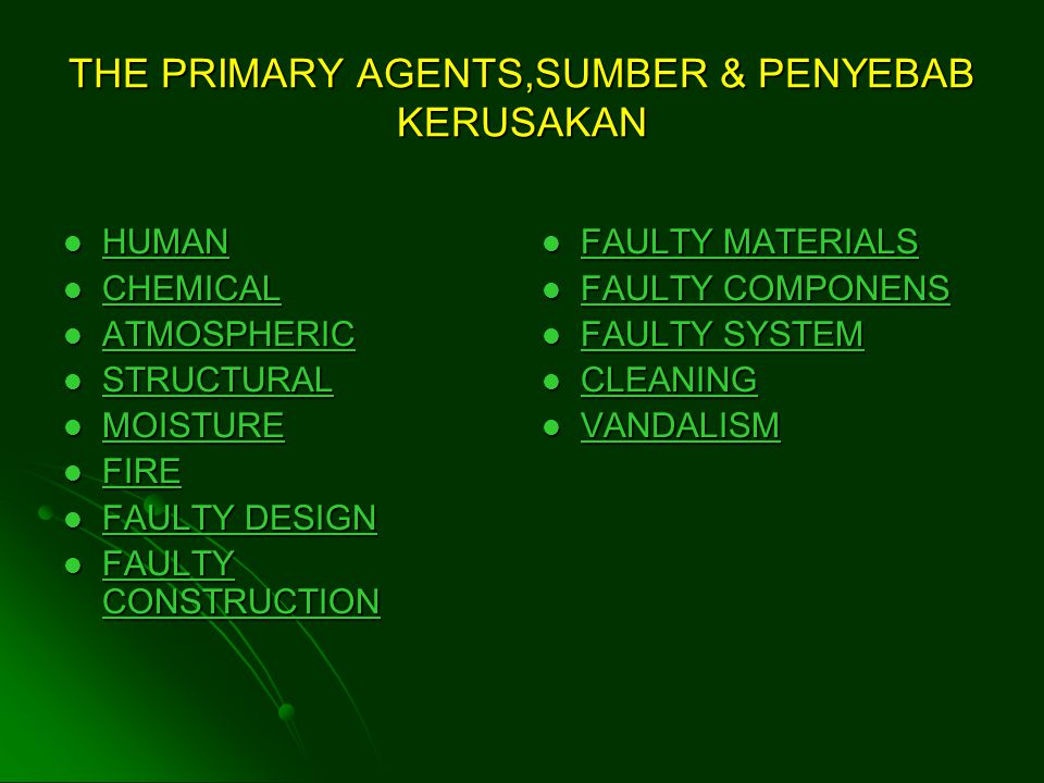 THE PRIMARY AGENTS,SUMBER & PENYEBAB KERUSAKAN