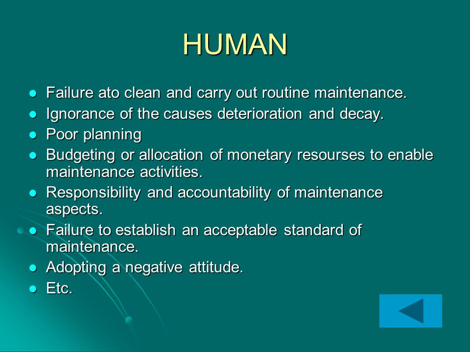 HUMAN Failure ato clean and carry out routine maintenance.