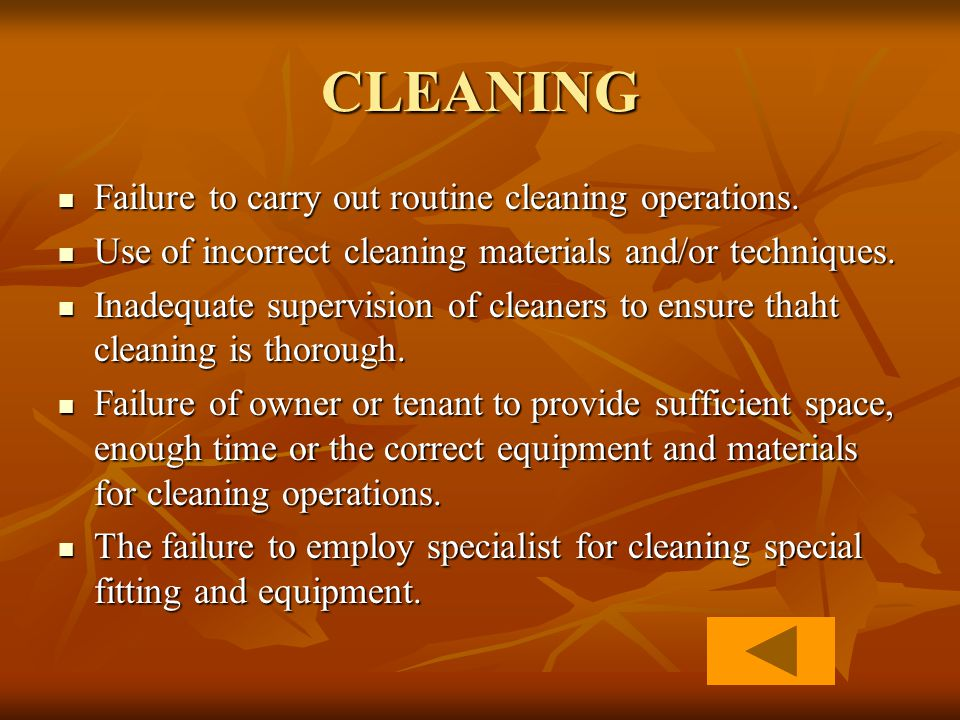 CLEANING Failure to carry out routine cleaning operations.
