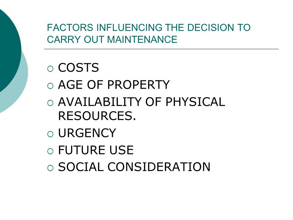 FACTORS INFLUENCING THE DECISION TO CARRY OUT MAINTENANCE