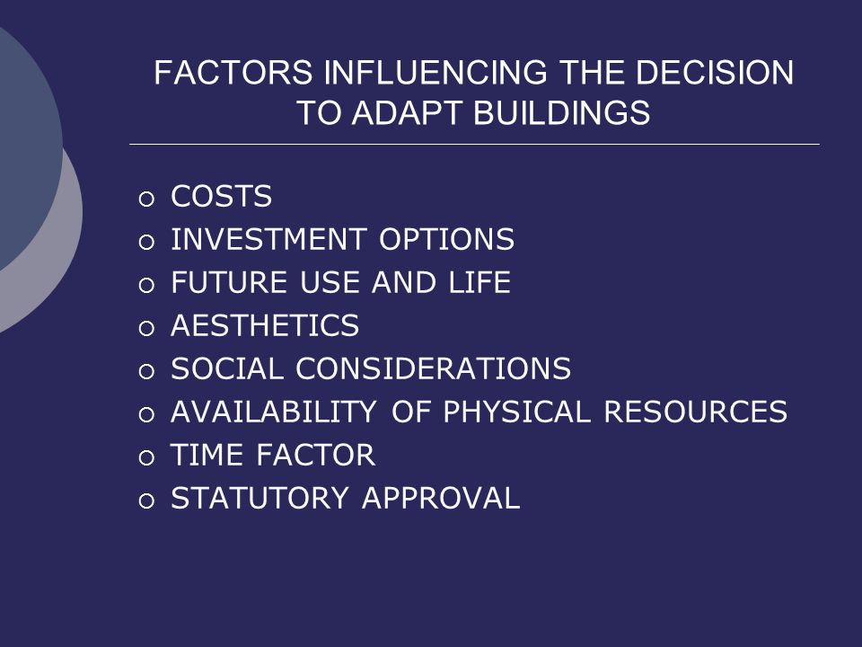 FACTORS INFLUENCING THE DECISION TO ADAPT BUILDINGS