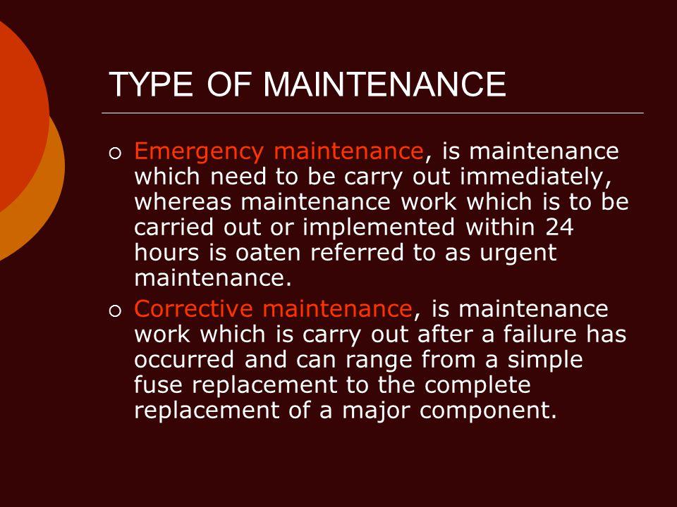 TYPE OF MAINTENANCE