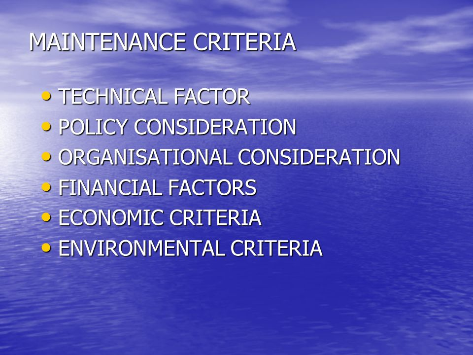 MAINTENANCE CRITERIA TECHNICAL FACTOR POLICY CONSIDERATION