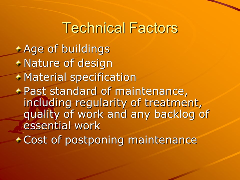 Technical Factors Age of buildings Nature of design