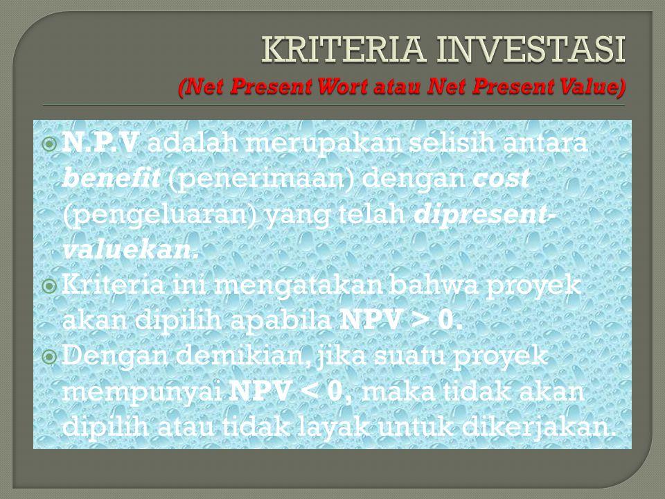 KRITERIA INVESTASI (Net Present Wort atau Net Present Value)