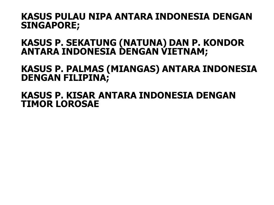 KASUS PULAU NIPA ANTARA INDONESIA DENGAN SINGAPORE;