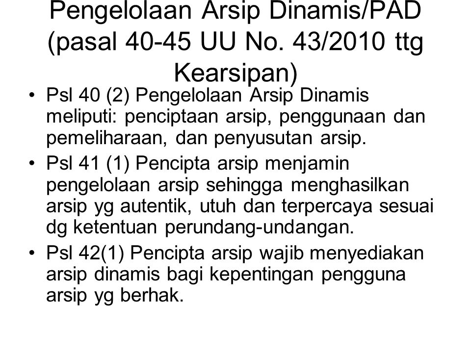 Pengelolaan Arsip Dinamis/PAD (pasal 40-45 UU No