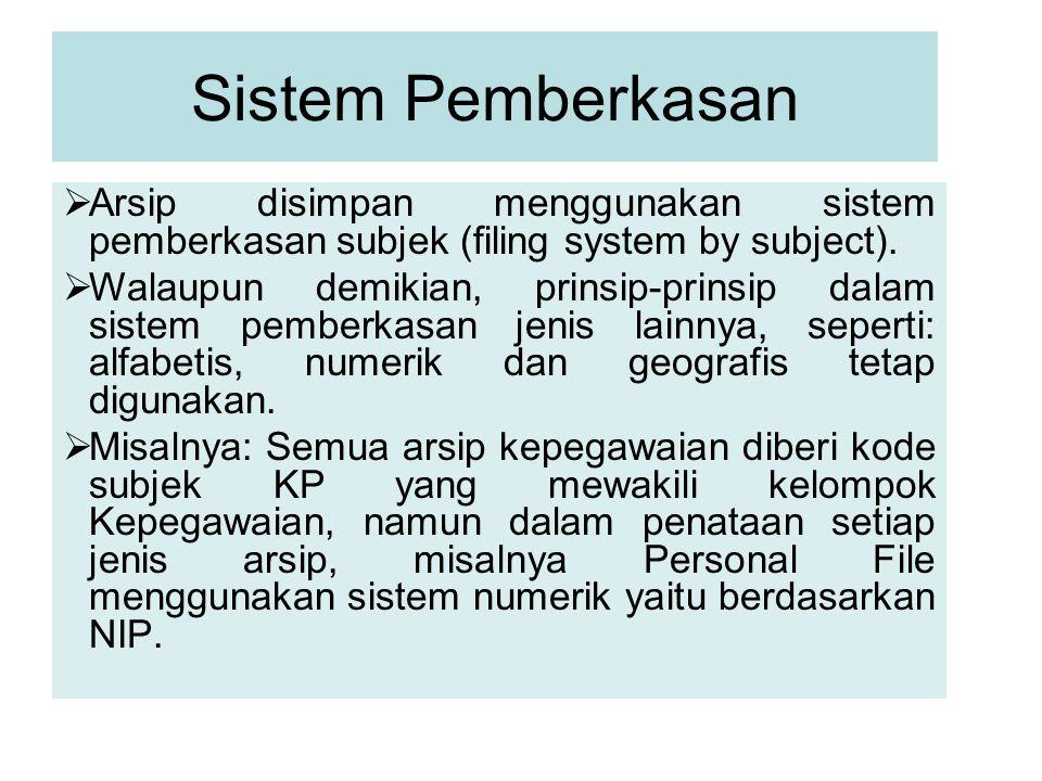 Sistem Pemberkasan Arsip disimpan menggunakan sistem pemberkasan subjek (filing system by subject).