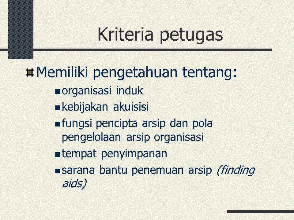 Kriteria petugas Memiliki pengetahuan tentang: organisasi induk