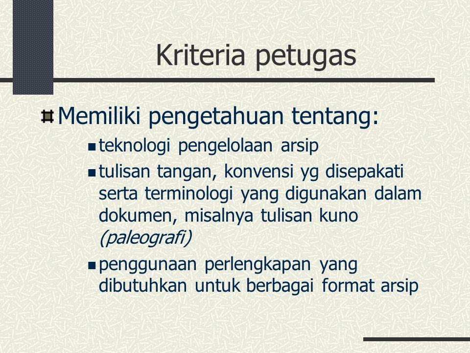 Kriteria petugas Memiliki pengetahuan tentang: