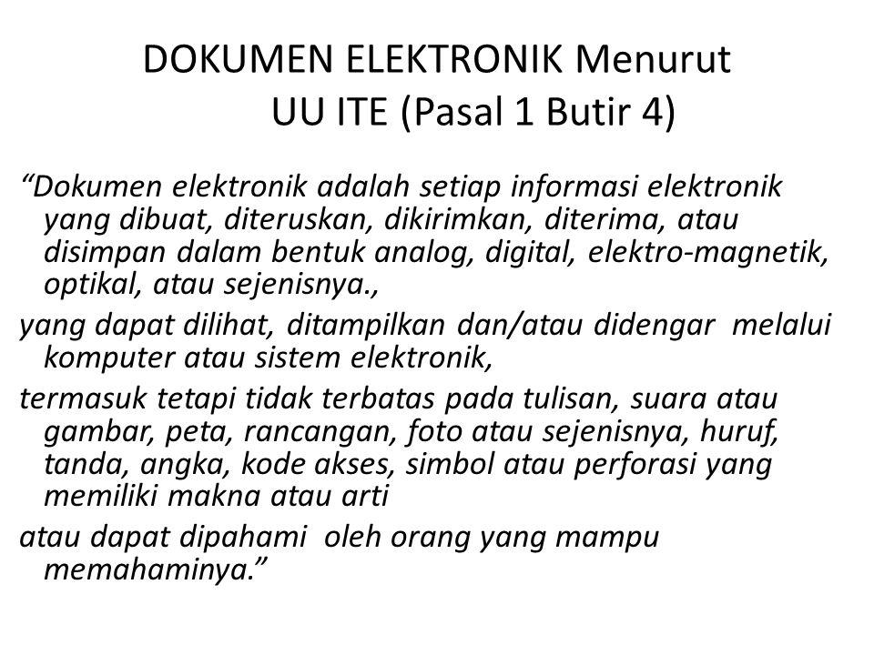 DOKUMEN ELEKTRONIK Menurut UU ITE (Pasal 1 Butir 4)