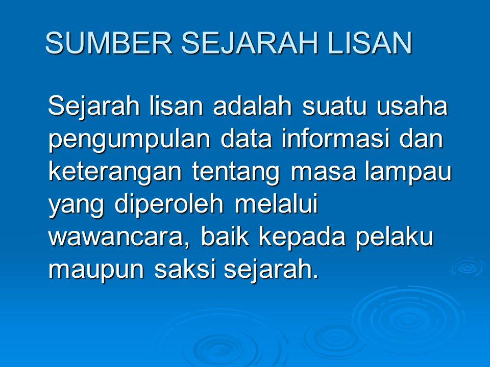SUMBER SEJARAH LISAN