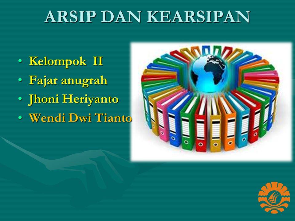 ARSIP DAN KEARSIPAN Kelompok II Fajar anugrah Jhoni Heriyanto