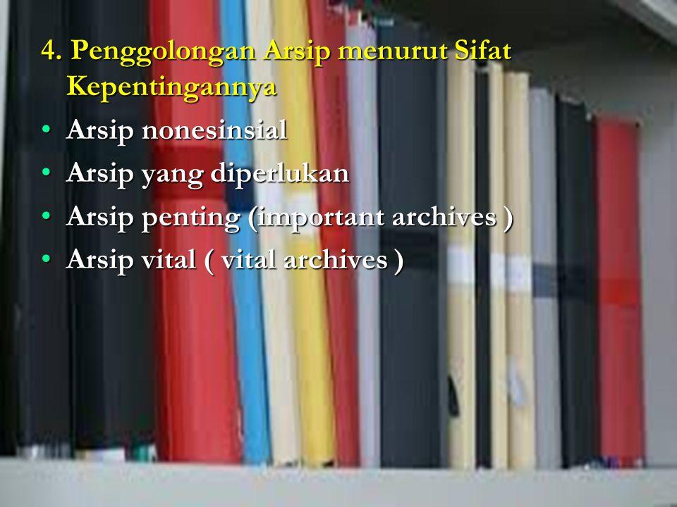 4. Penggolongan Arsip menurut Sifat Kepentingannya