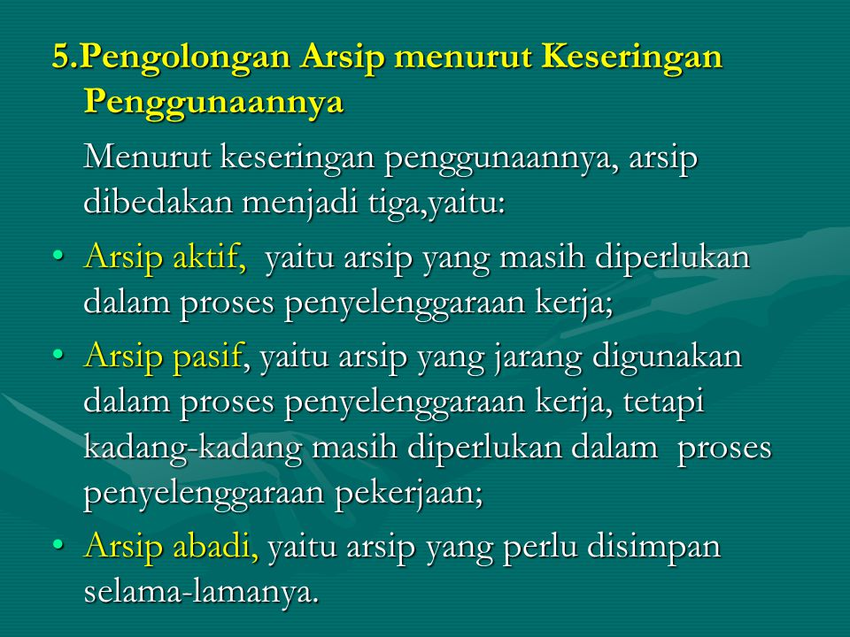 5.Pengolongan Arsip menurut Keseringan Penggunaannya