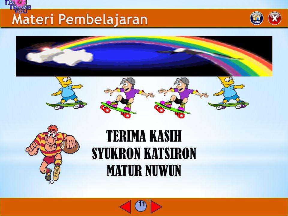 Materi Pembelajaran TERIMA KASIH SYUKRON KATSIRON MATUR NUWUN 11