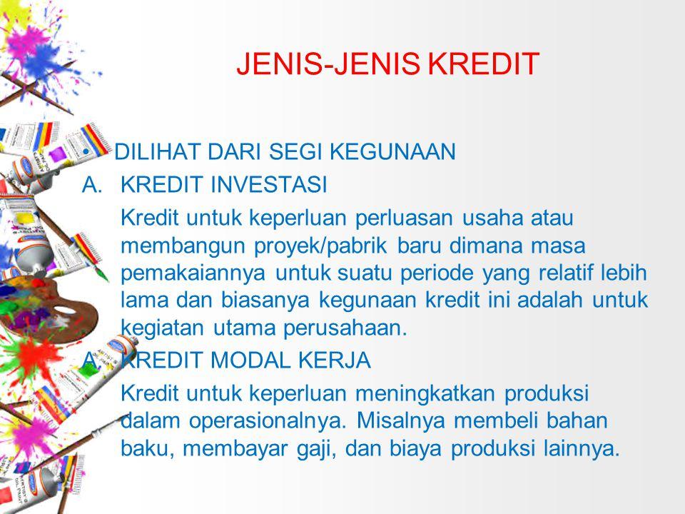 JENIS-JENIS KREDIT DILIHAT DARI SEGI KEGUNAAN KREDIT INVESTASI