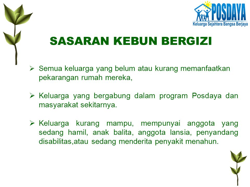 SASARAN KEBUN BERGIZI Semua keluarga yang belum atau kurang memanfaatkan pekarangan rumah mereka,
