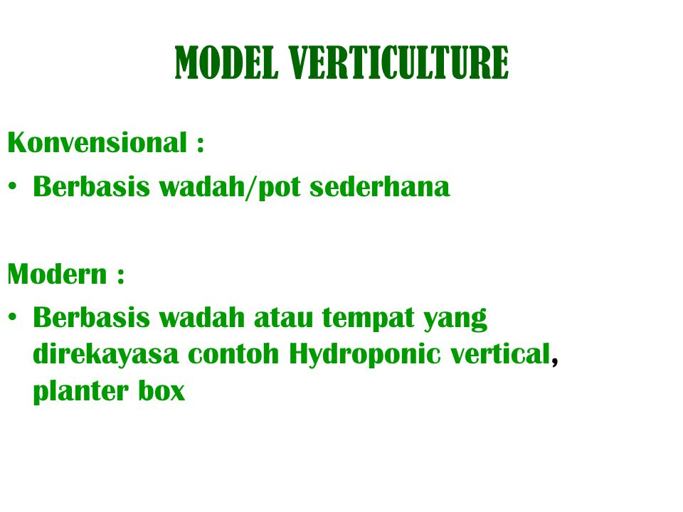 MODEL VERTICULTURE Konvensional : Berbasis wadah/pot sederhana
