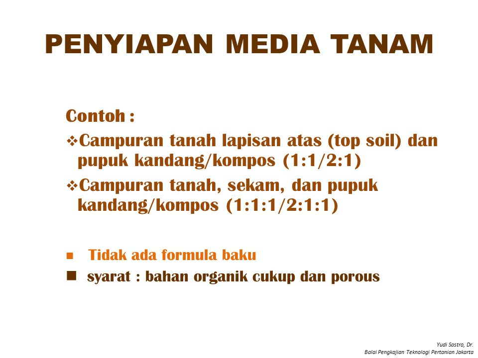 PENYIAPAN MEDIA TANAM Contoh :