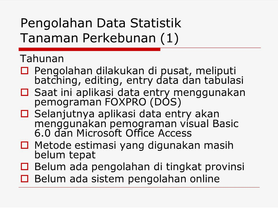 Pengolahan Data Statistik Tanaman Perkebunan (1)