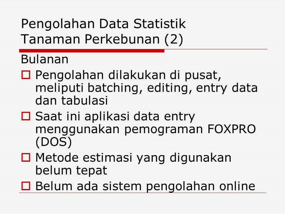 Pengolahan Data Statistik Tanaman Perkebunan (2)