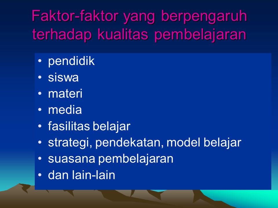 Faktor-faktor yang berpengaruh terhadap kualitas pembelajaran