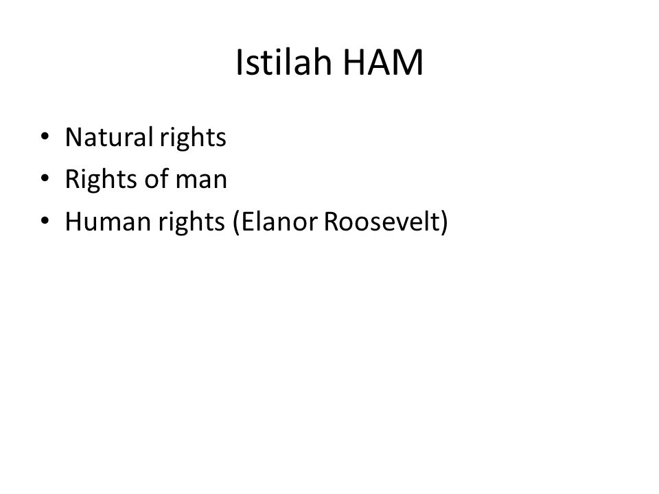Istilah HAM Natural rights Rights of man