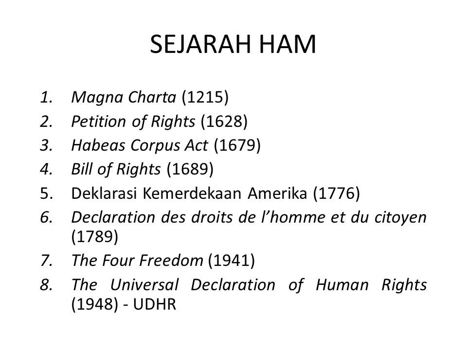 SEJARAH HAM Magna Charta (1215) Petition of Rights (1628)